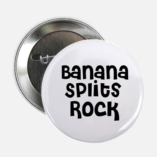 "Banana Splits Rock 2.25"" Button (10 pack)"