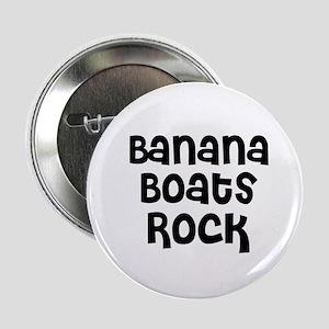 Banana Boats Rock Button