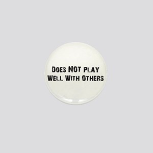 Does NOT Play Well With Others Mini Button