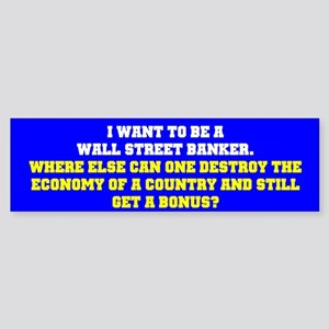 I WANT BE A WALL STREET BANKER...
