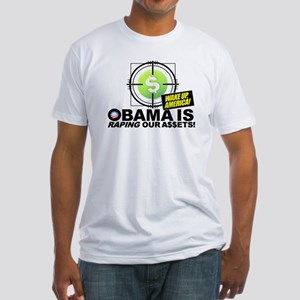 (w/BACK) Obama-is-RAPING-Our-A$$ETS Fitted T-Shirt