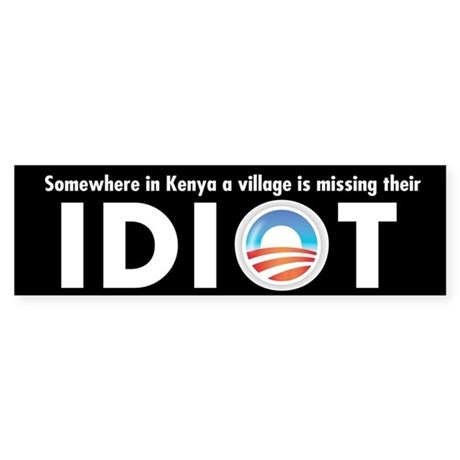 Obama the village idiot