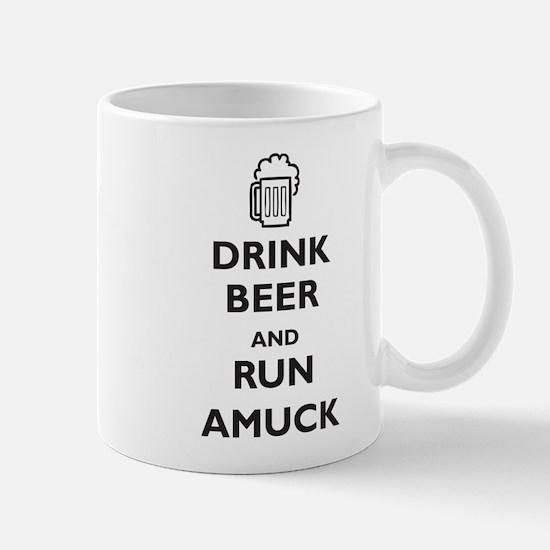 Drink Beer and Run Amuck Mug