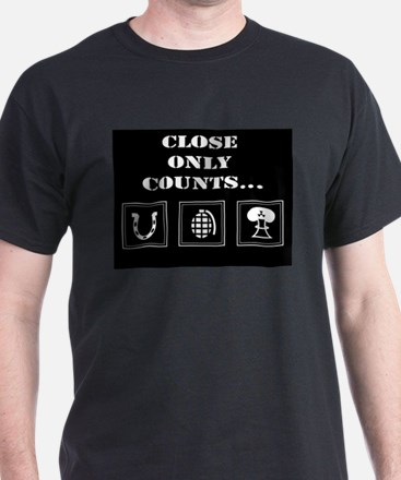 Close Only Counts black T-Shirt