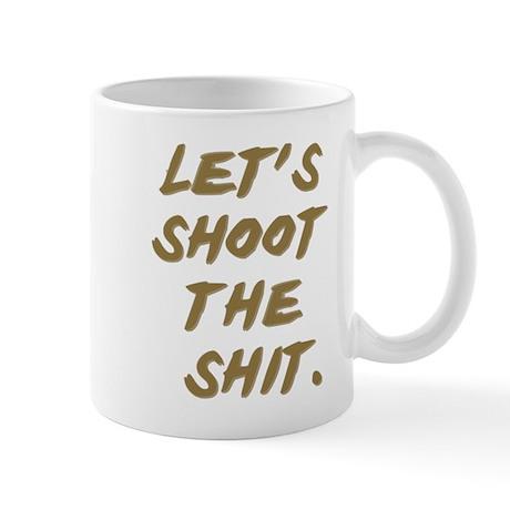 shoot the shit Mug