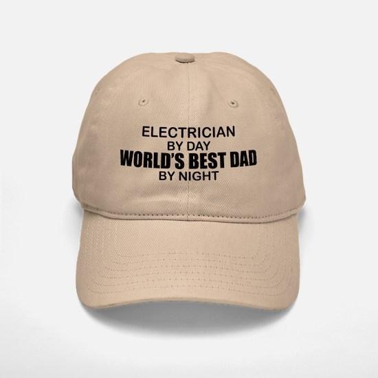 World's Best Dad - Electrician Baseball Baseball Cap