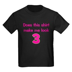 Shirt Make Me Look 3 T