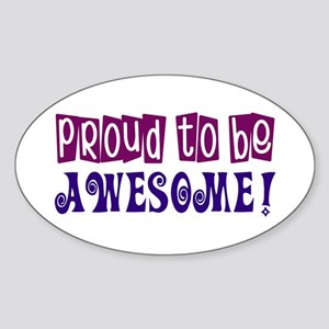 Proud to be Awesome Oval Sticker