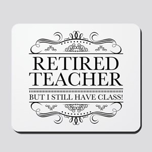 Funny Retired Teacher Mousepad
