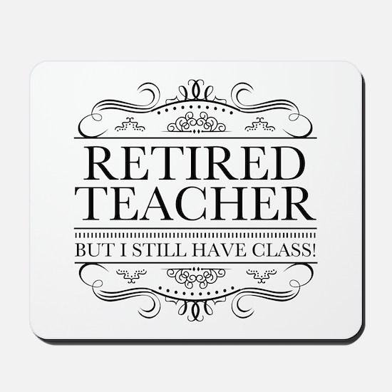 Funny Retired Teacher Mousepad