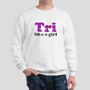 Tri Like a Girl Sweatshirt