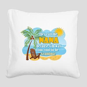 Cool Nana Square Canvas Pillow