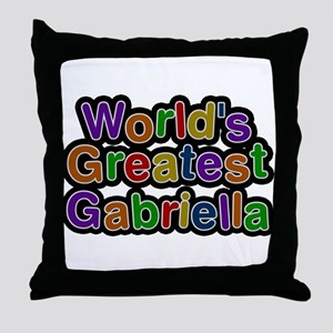 Worlds Greatest Gabriella Throw Pillow
