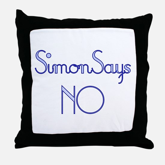 Simon Says NO Throw Pillow