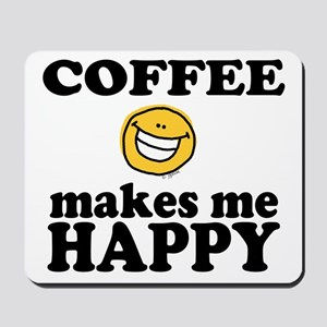 Coffee Makes Me happy Mousepad