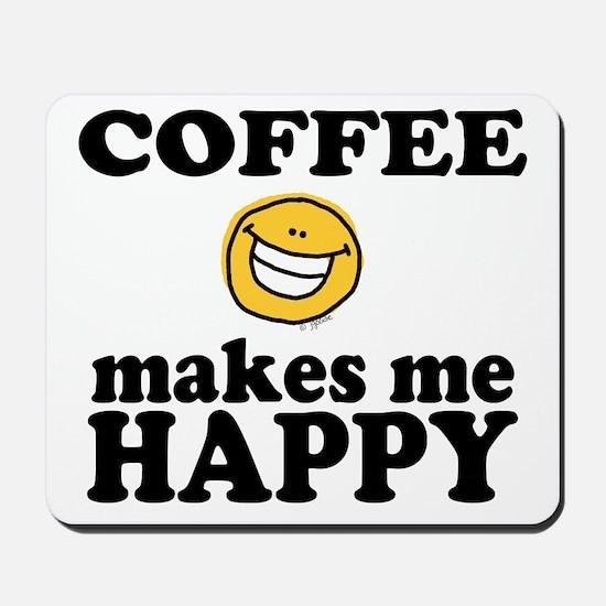 Coffee Makes Me happy Mousepad