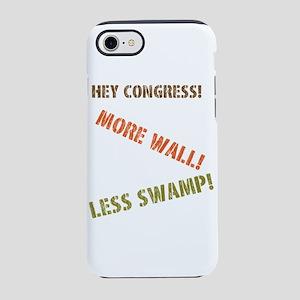 heycongressmorewallessswampbig iPhone 7 Tough Case