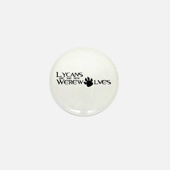Lycans are the new Werewolves Mini Button