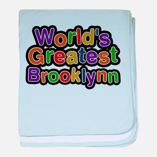 Worlds Greatest Brooklynn baby blanket