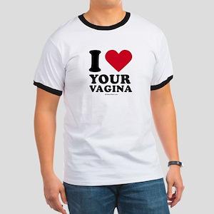 I love your vagina ~  Ringer T