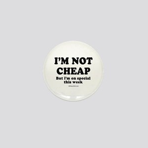 I'm not cheap ~ Mini Button