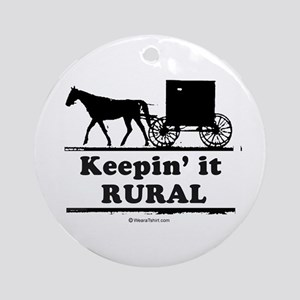 Keepin' it rural ~  Ornament (Round)