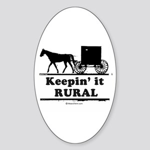 Keepin' it rural ~ Oval Sticker