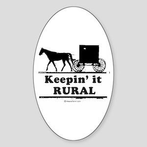 Keepin' it rural ~ Oval Sticker