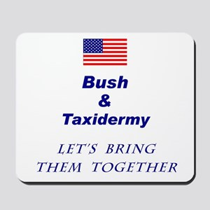 Stuff Bush with this Mousepad