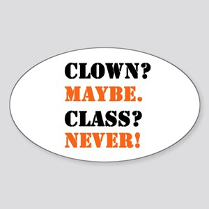 Clown? 4 Sticker (Oval)
