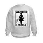 Warning I Farted Woman's Kids Sweatshirt
