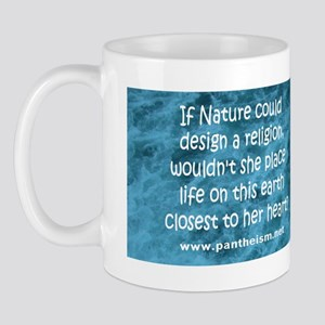 If Nature could design a religion - Mug