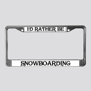Rather be Snowboarding License Plate Frame