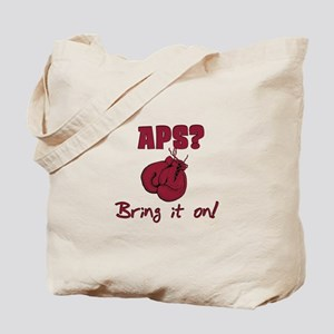 APS? Bring it on! Tote Bag
