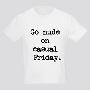 go nude on casual friday Kids Light T-Shirt