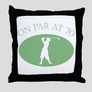On Par At 70 Throw Pillow
