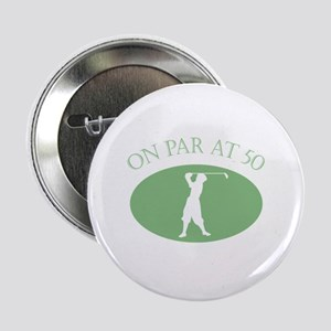 "On Par At 50 2.25"" Button"