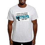 Don't You Wish Light T-Shirt
