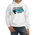 Don't You Wish Hooded Sweatshirt