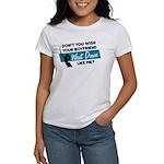 Don't You Wish Women's T-Shirt