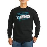 Don't You Wish Long Sleeve Dark T-Shirt