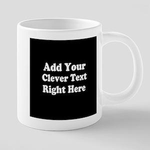 Add Text Background Black W 20 oz Ceramic Mega Mug
