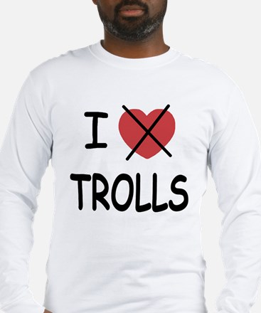 I hate trolls Long Sleeve T-Shirt