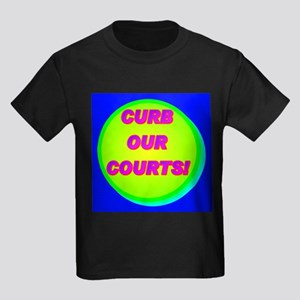 CURB OUR COURTS! Kids Dark T-Shirt