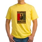 The U.S. Marines Want You Yellow T-Shirt