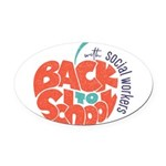 back to school with social workers Oval Car Magnet
