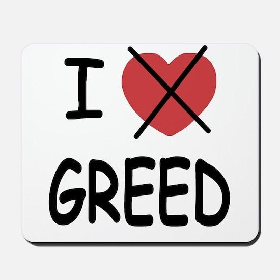 I hate greed Mousepad