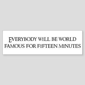 Everybody will be Bumper Sticker