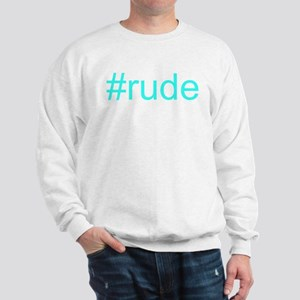 """#rude"" Sweatshirt"
