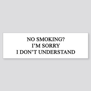 No Smoking? Bumper Sticker